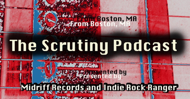 The Scrutiny Podcast Episode IV sponsored by Clicky Clicky Music Blog