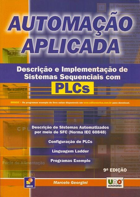 Automação aplicada: descrição e implementação de sistemas sequenciais com PLCs