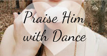 praise him with dance button