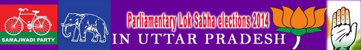 parliamentary Lok Sabha elections 2014 in Uttar pradesh