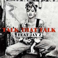 Rihanna – Talk That Talk ft. Jay-Z