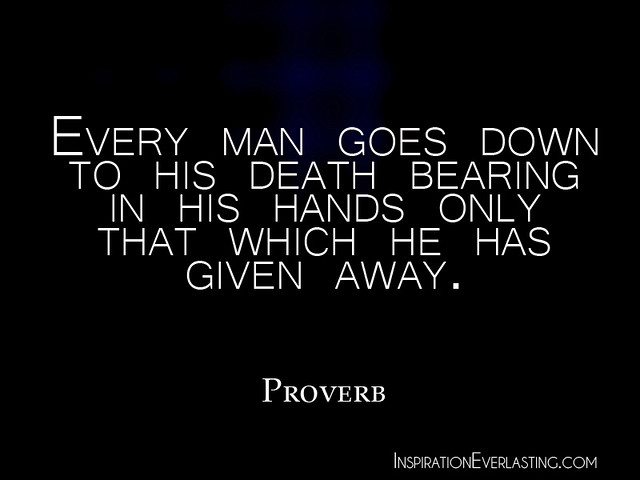 """Every Man Goes Down To His Death Bearing In His Hands"