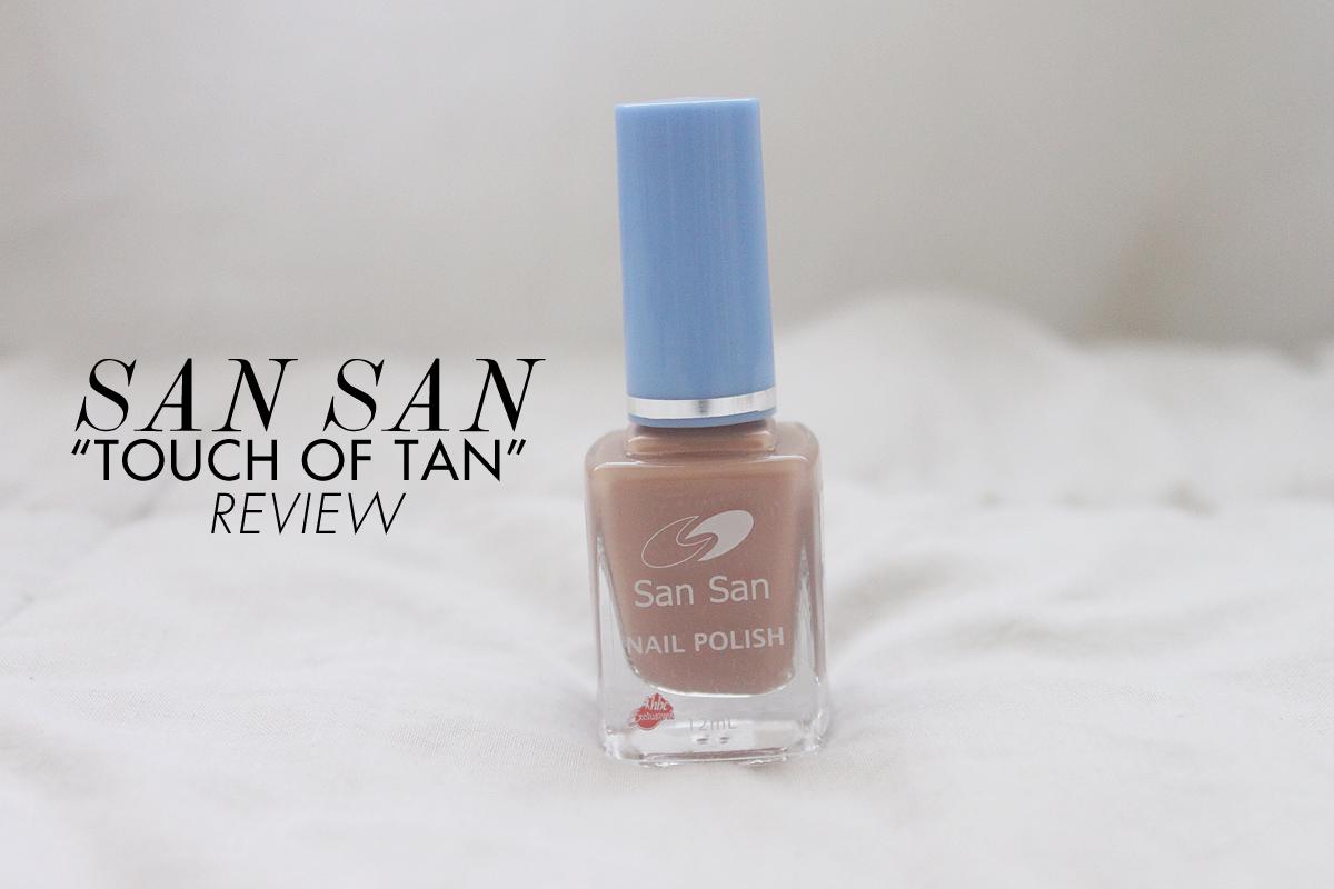 NOTD: San San Touch of Tan Review - Rhea Bue