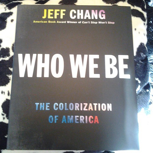 Got this today: Who We Be by Jeff Chang #books