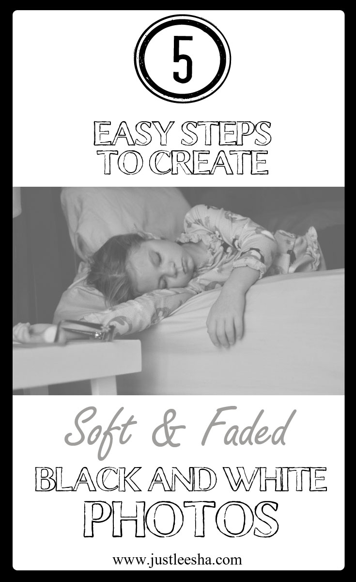 5 Steps to Creating Soft and Faded Black and White Photos