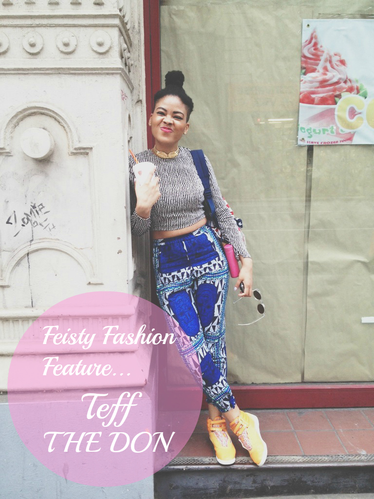 feisty fashion feature - black style blogger - teff the don
