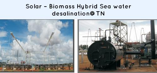 Solar – Biomass Hybrid Sea water desalination at TN