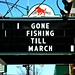 Gone Fishing Till March - Wrigleyville Chicago IL