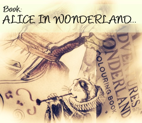 BOOK: COLOURING - ALICE IN WONDERLAND