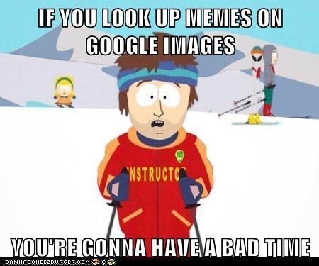 Bad Memes Everywhere Bad Memes Bad Memes