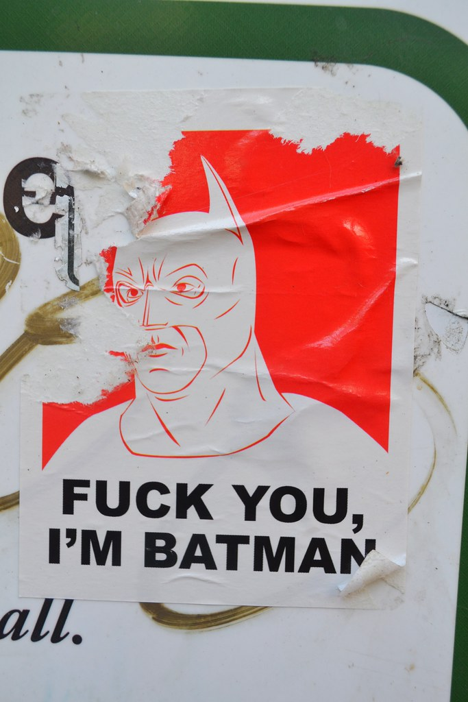 FUCK YOU I'M BATMAN, Sticker, Portland, Street Art, Graffiti,