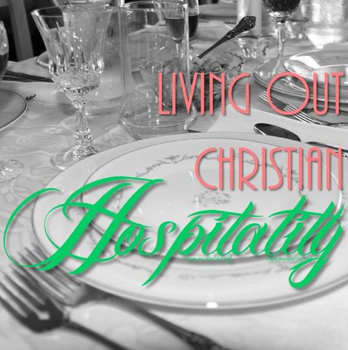 Living Out Christian Hospitality - Guest Post from Sisters Raising Sisters