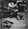 Da Wait Iz Ova _Mix Tape_