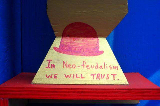 Neo-feudalism Or Bust