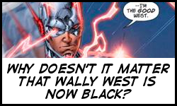 Why doesn't it matter that Wally West is now black?