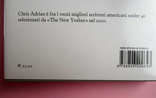 Chris Adrian, La grande notte. Einaudi 2013. [resp. gr. non indicate]; alla cop.: Sean Boggs/Vetta/Getty Images. quarta di sovracoperta (part.), 1