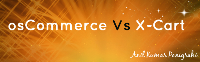 Difference Between osCommerce And X-Cart by Anil Kumar Panigrahi