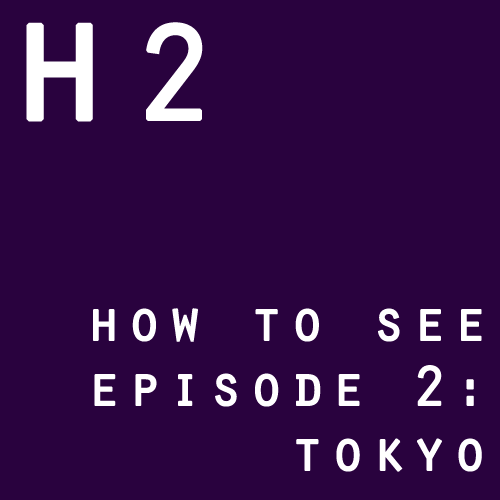 H2 how to see ep2 tokyo