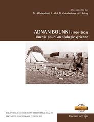 Adnan Bounni (1926–2008). Une vie pour l'archéologie syrienne