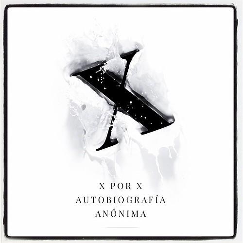 X² - AUTOBIOGRAFÍA ANÓNIMA by juanluisgx
