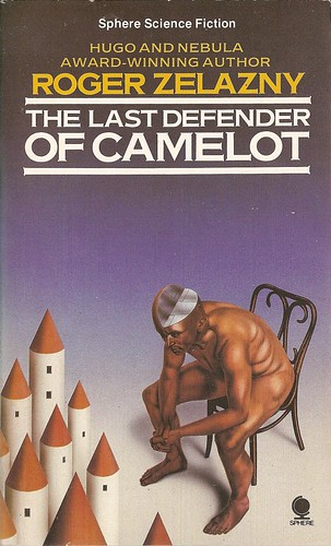 Roger Zelazny - The Last Defender of Camelot (Sphere 1985)