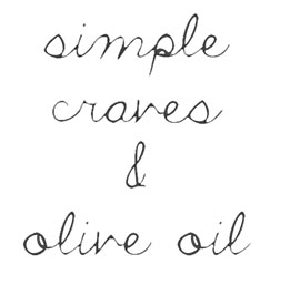 Simple Craves & Olive Oil
