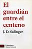 JD Salinger, El guardi�n entre el centeno