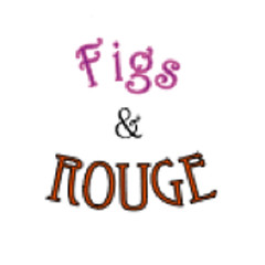 Figs&Rouge, Figs and Rouge