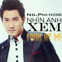 Nguyễn Phi Hùng – Nhìn Anh Xem (Look At Me) (2013) (MP3 + FLAC) [Album]
