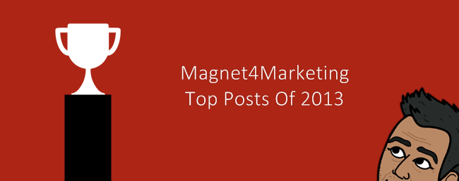 Magnet4Marketing Top Posts Of 2013