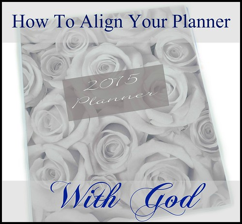 How To Align Your Planner With God