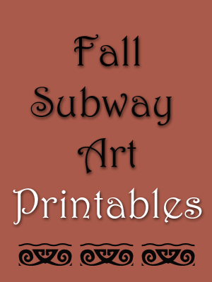 Fall Subway Art Printables