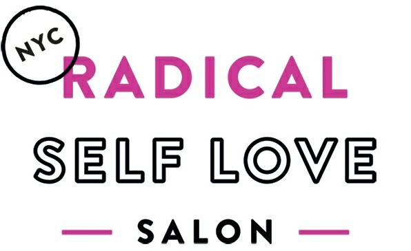 Radical Self Love Salon: NYC!