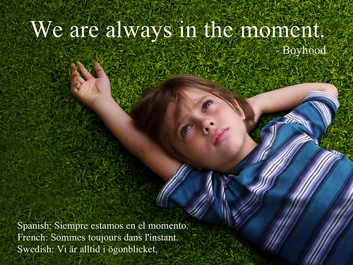 We are always in the moment - Boyhood