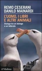 L'uomo, i libri e altri animali