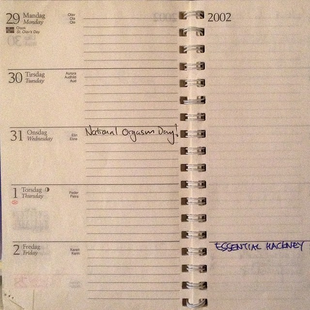 Just found my diary from 2002. Busy week, this one. Glad to see I scheduled in a few days of prep / recovery either side of National Orgasm Day.