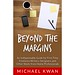 Beyond the Margins: An Indispensable Guide for First-Time Freelance Writers, Designers, and Other Work-from-Home Professionals by Michael Kwan