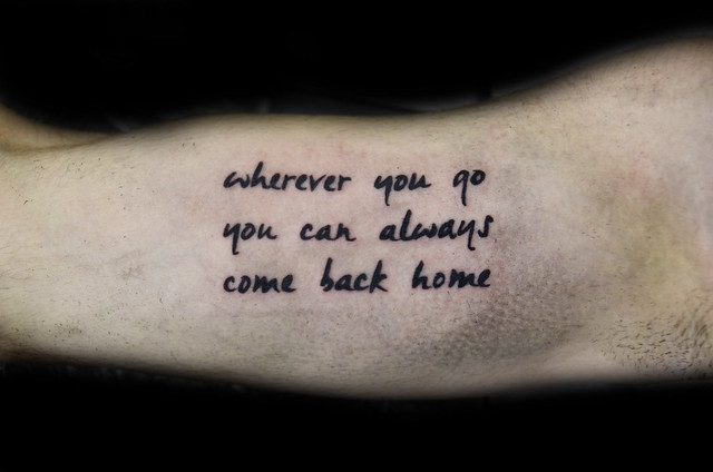 Wherever you you can always come back home flickr for Where do tattoos come from