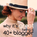 Why It's Great Being A 40+ Blogger
