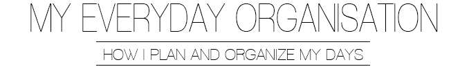 My everyday organisation