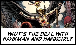 What's the deal with Hawkman and Hawkgirl?