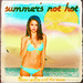 Summer's Not Hot - Selena Gomez & The Scene by KYZX