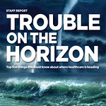 TROUBLE ON THE HORIZON: Top five things nurses must know about where healthcare is heading