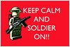 Keep Calm and soldier on!!