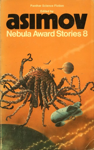 Nebula Award Stories 8. Edited by Issac Asimov. Panther 1975. Cover artist Tony Roberts
