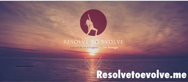 Resolve to Evolve