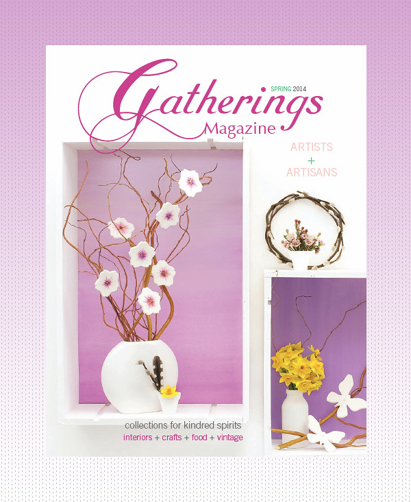 Gatherings Magazine, Spring 2014 inspired by artists + artisans | Emma Lamb