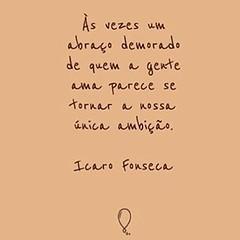 #blogauroradecinemafrases  #abraçar #abraço #amazing #toptags #clouds #instagood