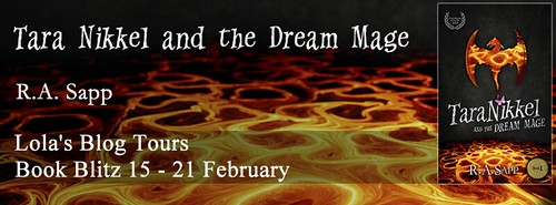 Book Blitz: Tara Nikkel and the Dream Mage by R.A. Sapp