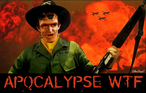 APOCALYPSE WTF by WilliamBanzai7/Colonel Flick